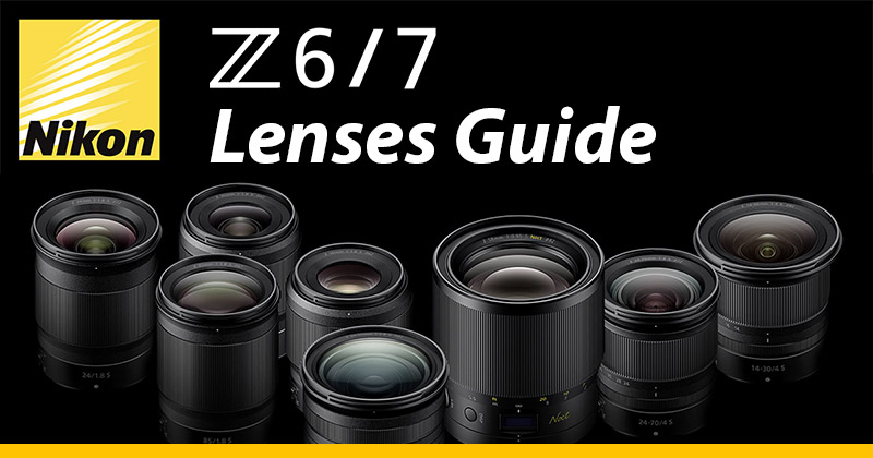 nikon z6 z7 lenses guide